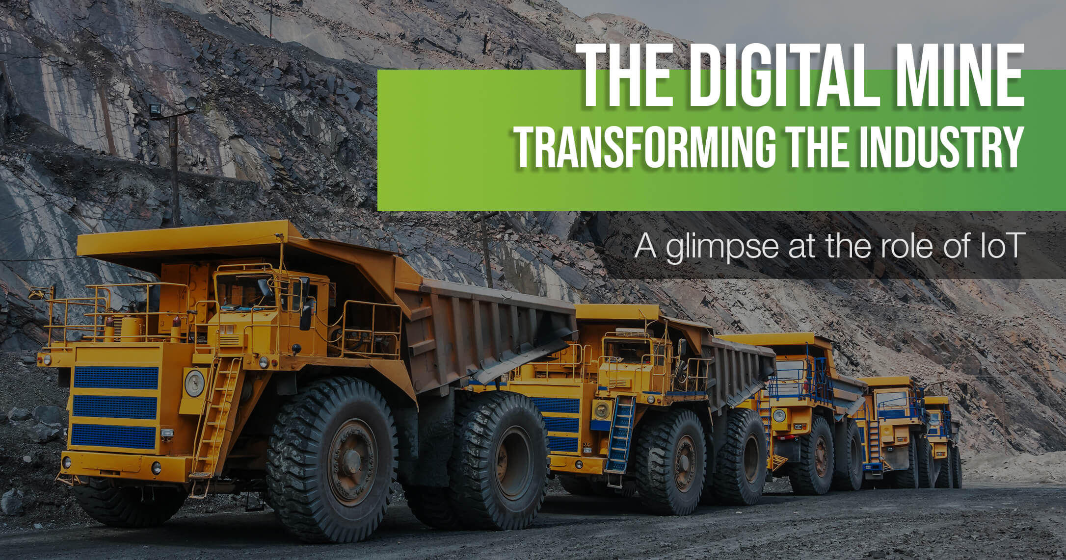 The Digital Mine: How IoT Is Transforming The Mining Industry
