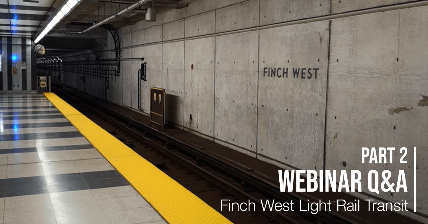 Webinar Q&A Series Part 2 – Finch West Light Rail Transit
