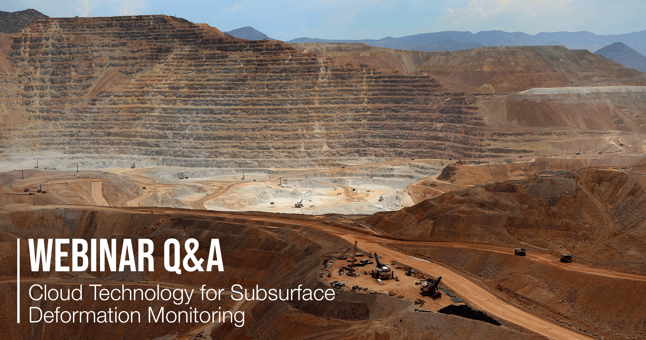 Webinar Q&A – Cloud Technology for Subsurface Deformation Monitoring